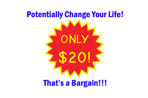 Get more out of life for the amazingly low price of $20